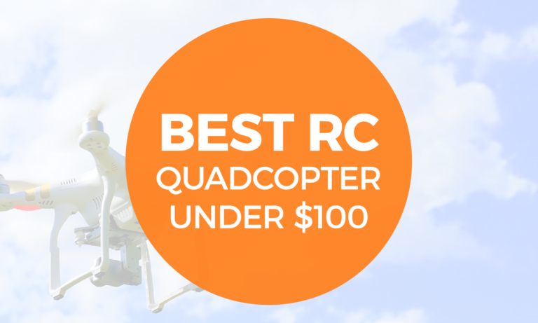 The Best RC Quadcopter Under $100