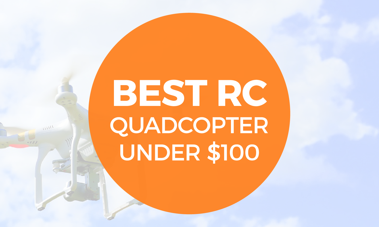Best RC Quadcopter Under $100 Post Header