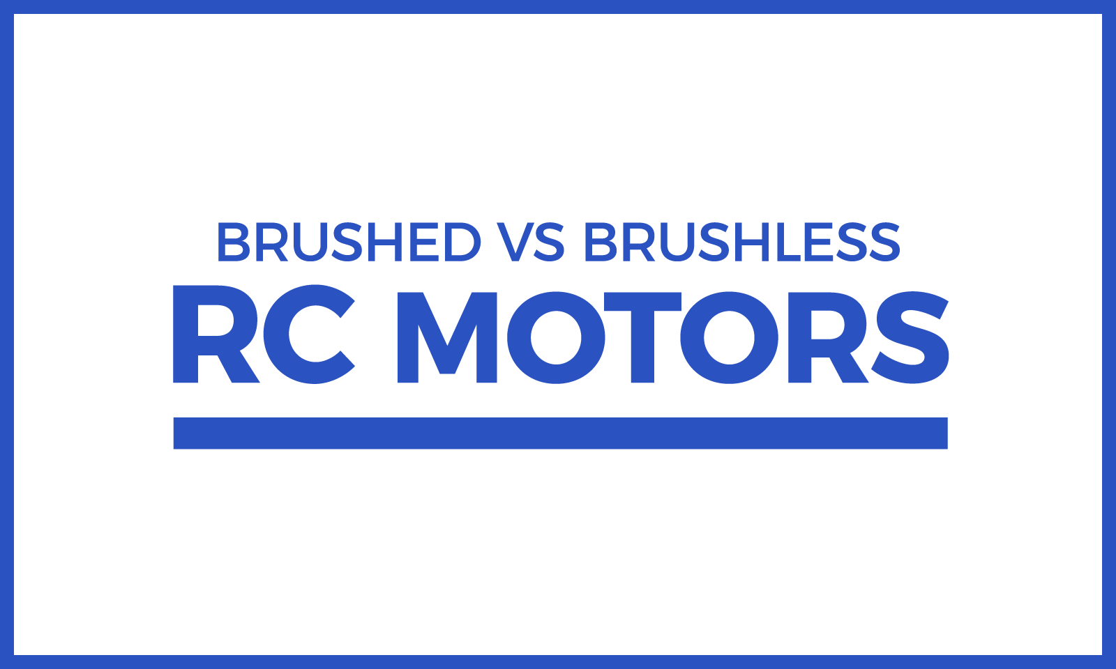 Brushed vs Brushless RC Motors Header