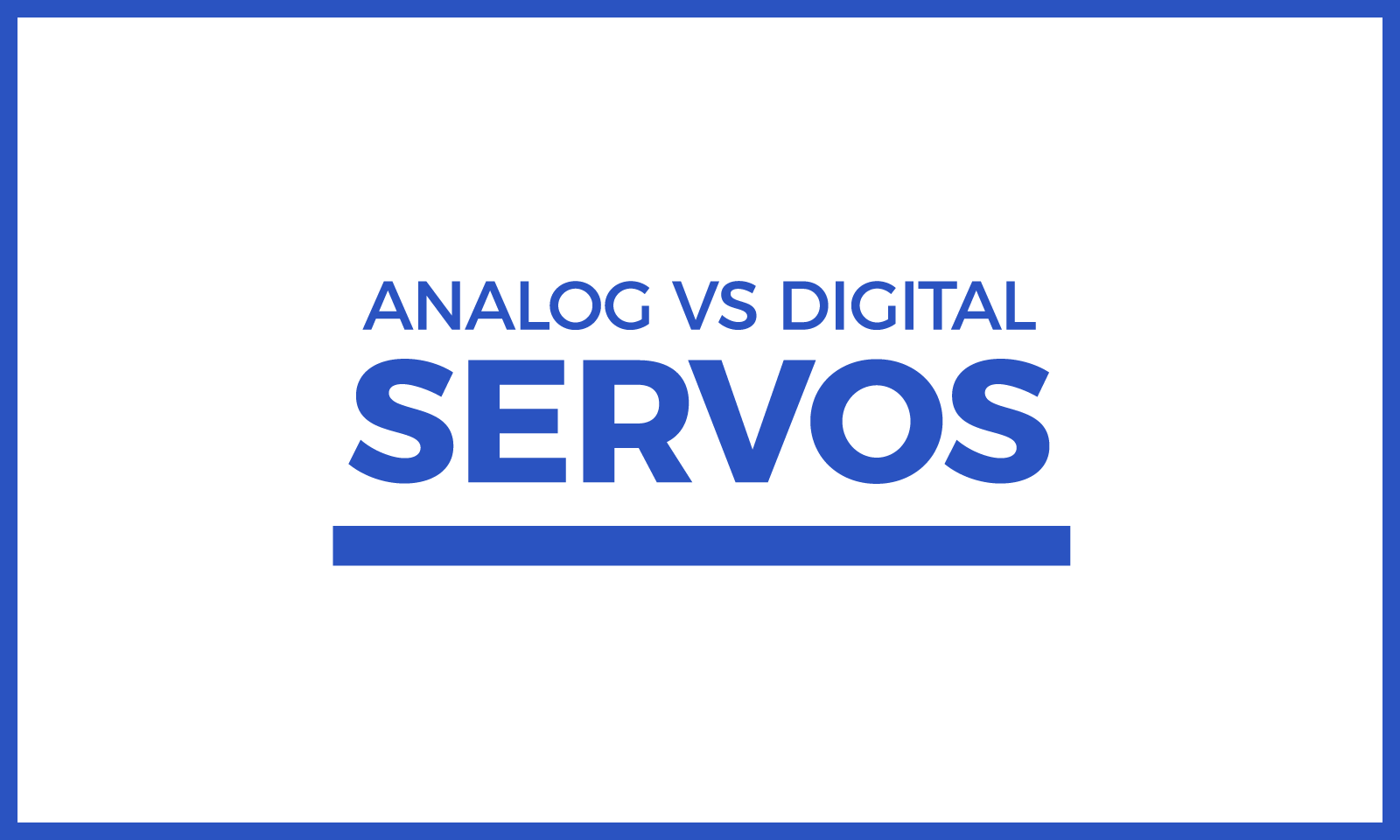 Analog vs Digital Servo